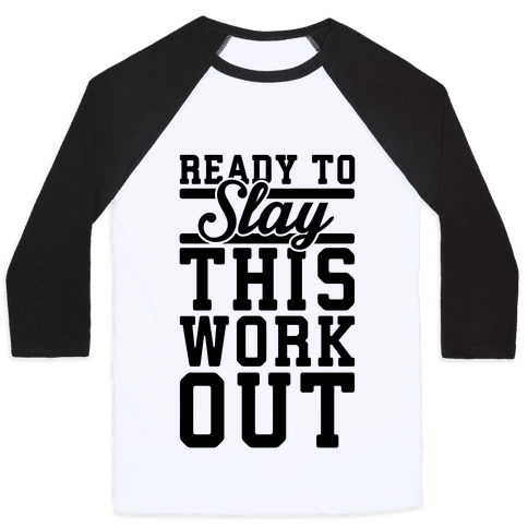 Ready To Slay This Workout Baseball Tee
