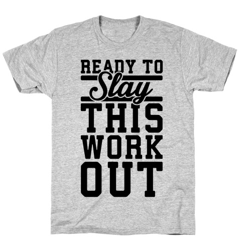 Ready To Slay This Workout Mens T-Shirt