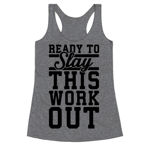 Ready To Slay This Workout Racerback Tank Top