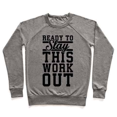 Ready To Slay This Workout Pullover