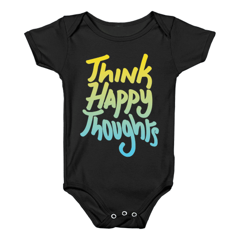 Think Happy Thoughts Baby Onesy
