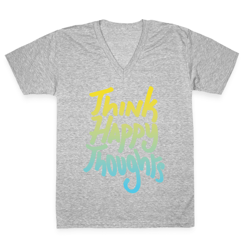 Think Happy Thoughts V-Neck Tee Shirt