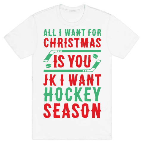 All I Want For Christmas Is Hockey Season Mens T-Shirt