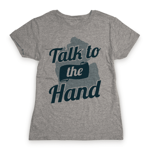 Talk to the Hand (Michigan) Womens T-Shirt