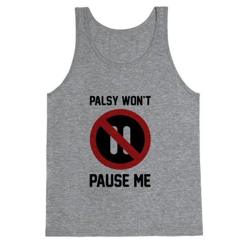 Palsy Won't Pause Me Tank Top