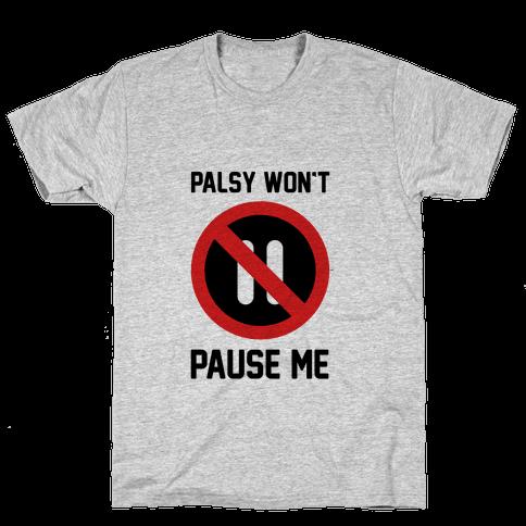 Palsy Won't Pause Me Mens T-Shirt