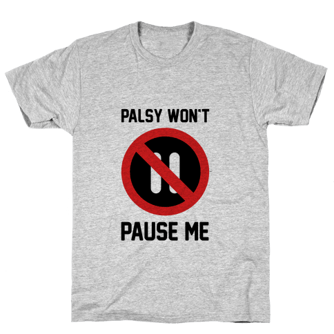 Palsy Won't Pause Me Mens T-Shirt