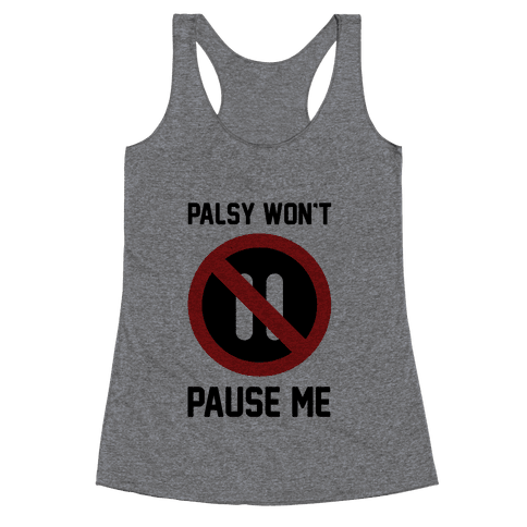 Palsy Won't Pause Me Racerback Tank Top
