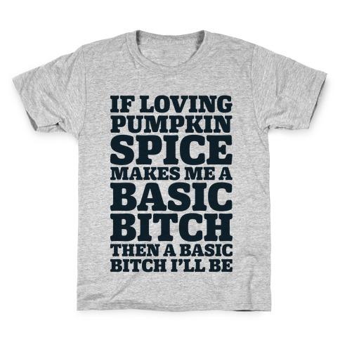 Basic Pumpkin Spice Bitch Kids T-Shirt