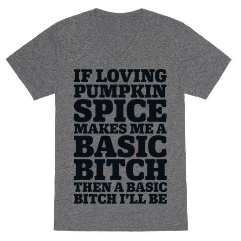 Basic Pumpkin Spice Bitch V-Neck Tee Shirt