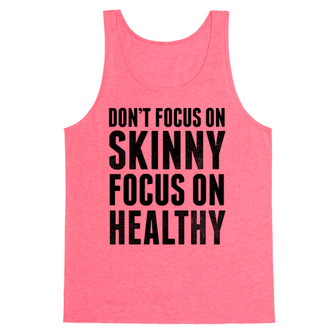 Don't Focus On Skinny, Focus On Healthy Tank Top