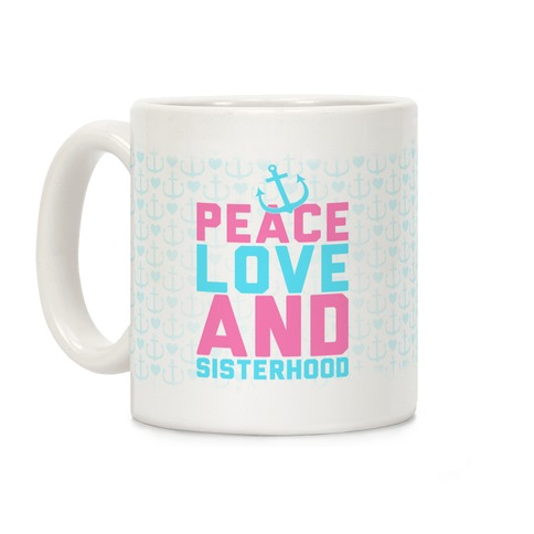 Peace Love And Sisterhood Coffee Mug