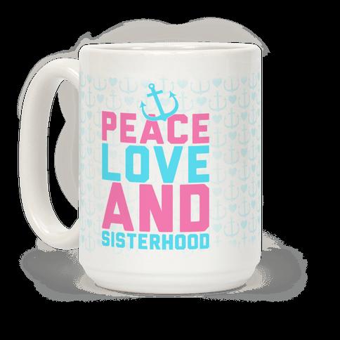 Peace Love And Sisterhood
