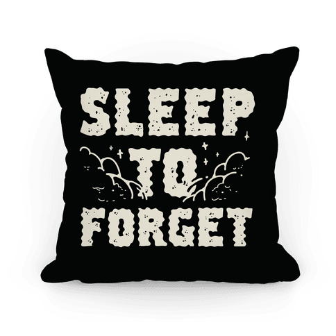 Sleep To Forget