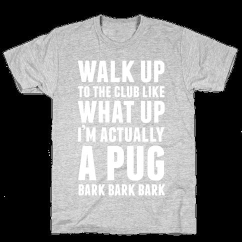What Up I'm A Pug Mens T-Shirt