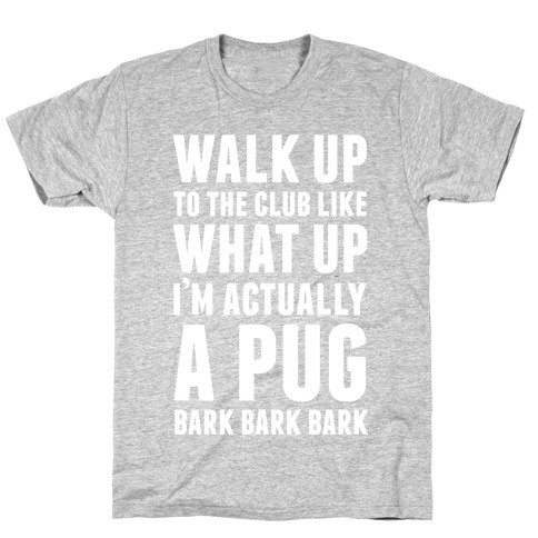 What Up I'm A Pug Mens T-Shirt