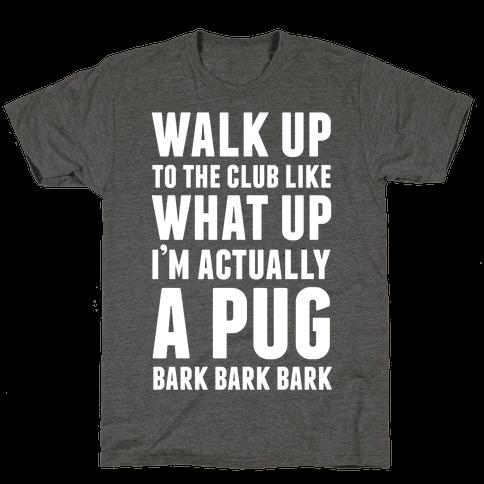 What Up I'm A Pug