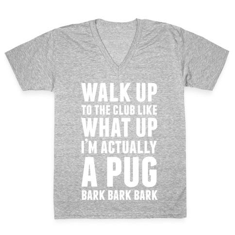 What Up I'm A Pug V-Neck Tee Shirt
