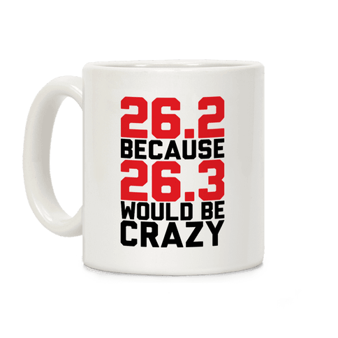 26.3 Would Be Crazy Coffee Mug