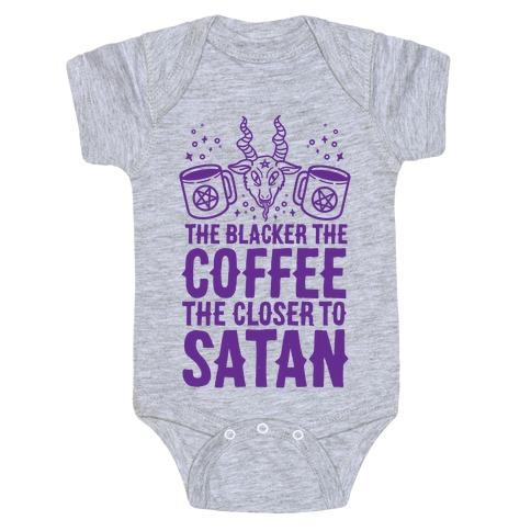 The Blacker The Coffee, The Closer To Satan Baby Onesy