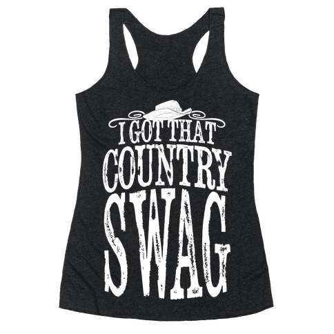 I Got That Country Swag Racerback Tank Top