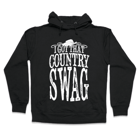 I Got That Country Swag Hooded Sweatshirt