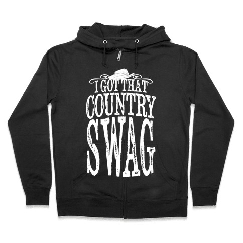 I Got That Country Swag Zip Hoodie
