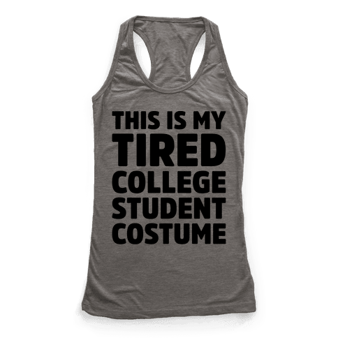 This Is My Tired College Student Costume Racerback Tank Top