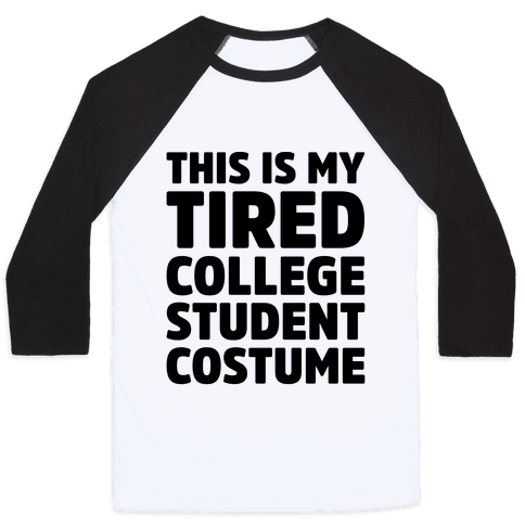 This Is My Tired College Student Costume Baseball Tee