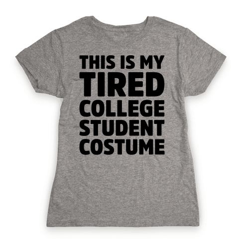 This Is My Tired College Student Costume Womens T-Shirt