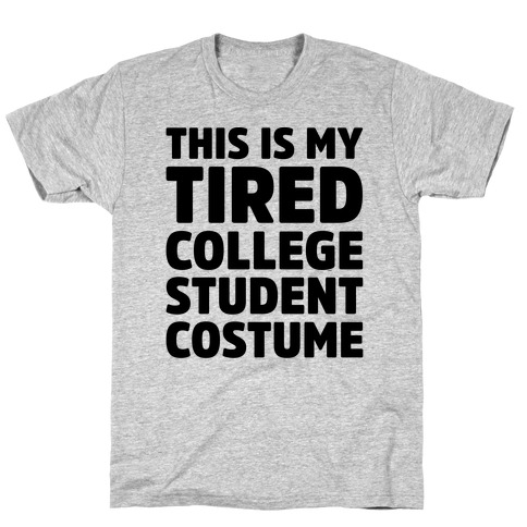 This Is My Tired College Student Costume T-Shirt