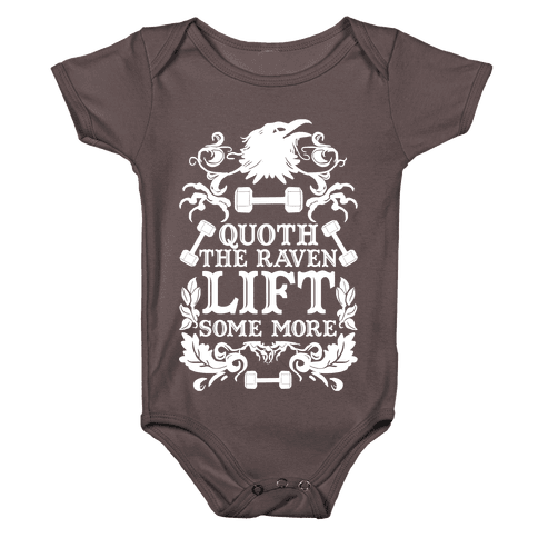 Quoth The Raven Lift Some More Baby One-Piece