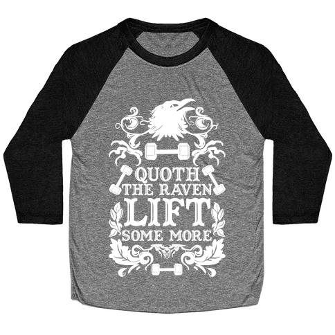 Quoth The Raven Lift Some More Baseball Tee