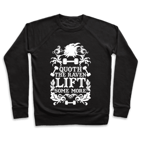 Quoth The Raven Lift Some More Pullover