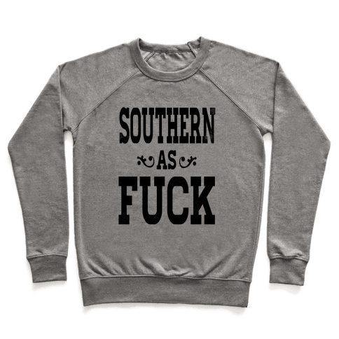 Southern as F***! Pullover