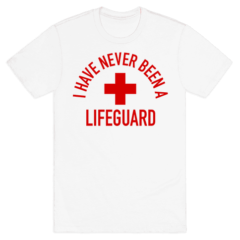 I Have Never Been a Lifeguard