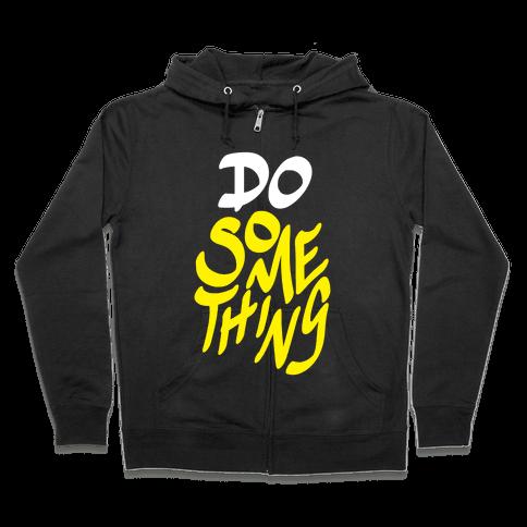 Do Something Zip Hoodie