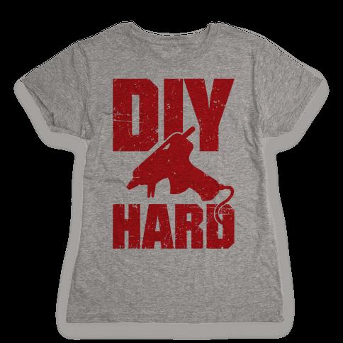 DIY Hard Womens T-Shirt
