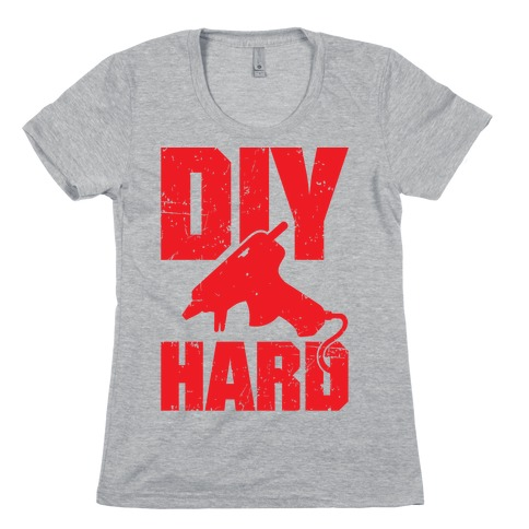 DIY Hard Womens T-Shirt