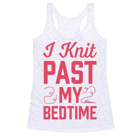 I Knit Past My Bedtime Racerback Tank Top