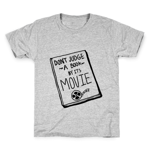 Never Judge a Book by its Movie! Kids T-Shirt