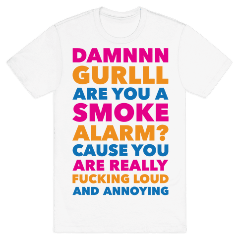 Are You A Smoke Alarm? Mens T-Shirt