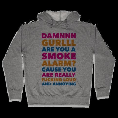 Are You A Smoke Alarm? Hooded Sweatshirt