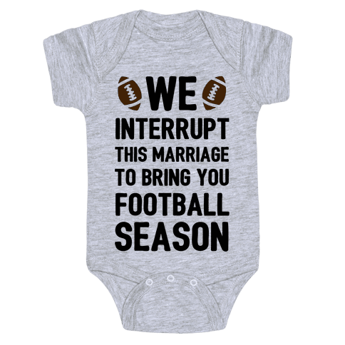 We Interrupt the Marriage to Bring You Football Season Baby Onesy
