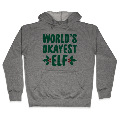 World's Okayest Elf Hooded Sweatshirt