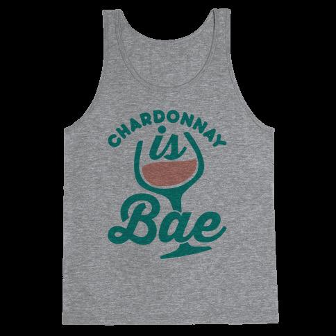 Chardonnay Is Bae Tank Top
