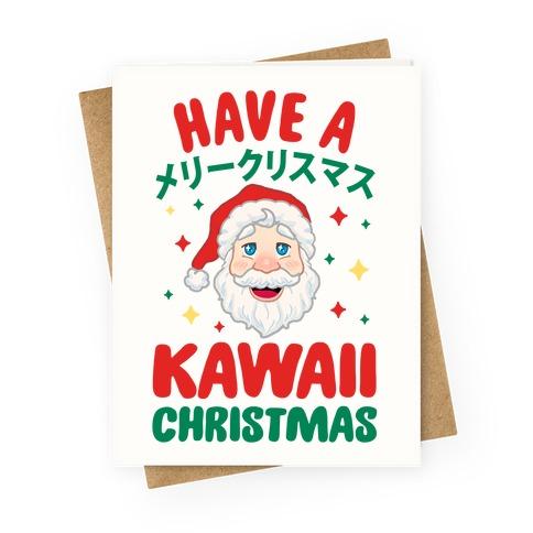 Kawaii Christmas.Have A Kawaii Christmas Greeting Card Lookhuman