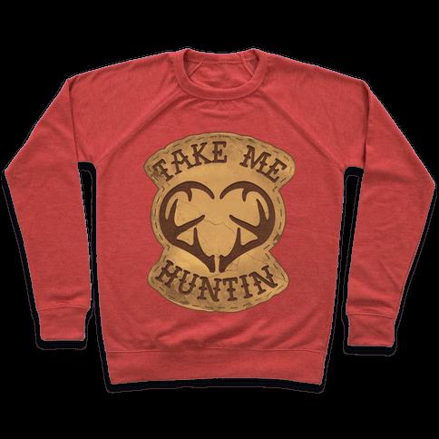 Take Me Huntin' Pullover