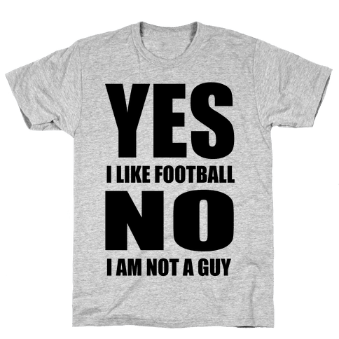 Girls Like Football Too Mens T-Shirt