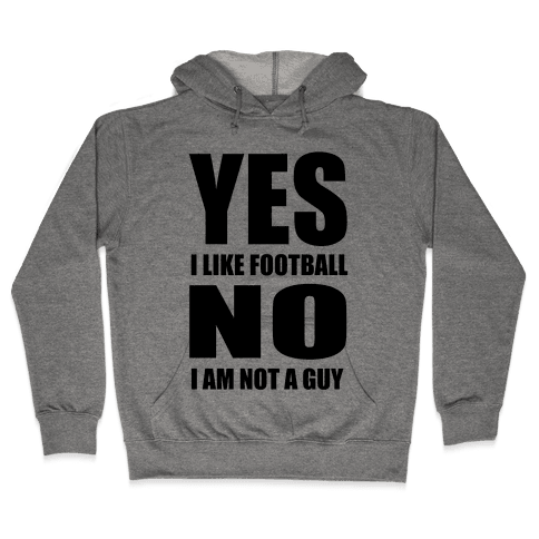 Girls Like Football Too Hooded Sweatshirt